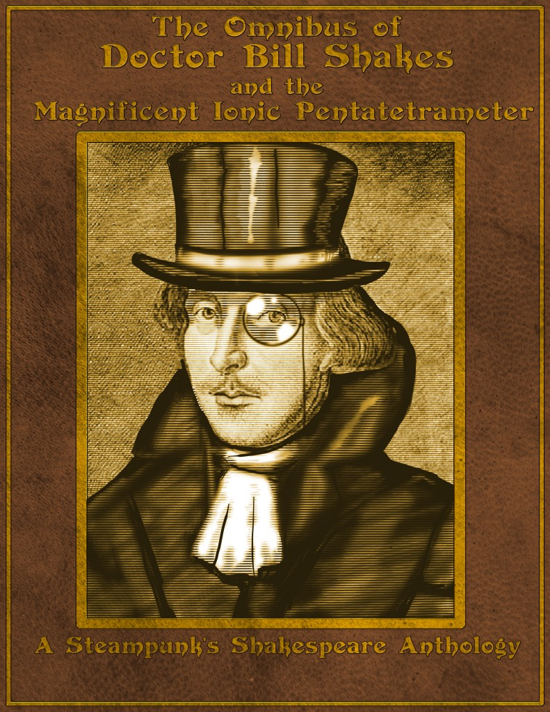 Steampunk Shakespeare The Misfiring Love-Piston of Sir John Autumnrod reinterprets the story of Falstaff with General Grant as Prince Hal, and a dying Abraham Lincoln as the doomed Henry IV. And 14 more stories and sonnets!